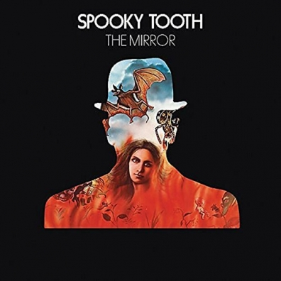 Spooky Tooth: The Mirror