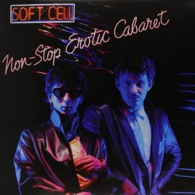 Soft Cell (Софт Селл): Non-Stop Erotic Cabaret