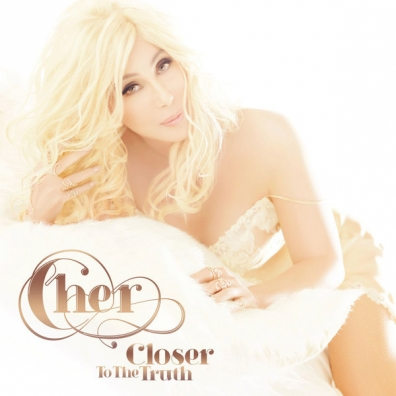 Cher (Шер): Closer To The Truth