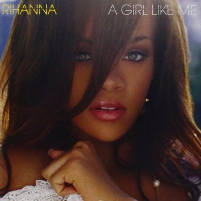 Rihanna (Рианна): A Girl Like Me