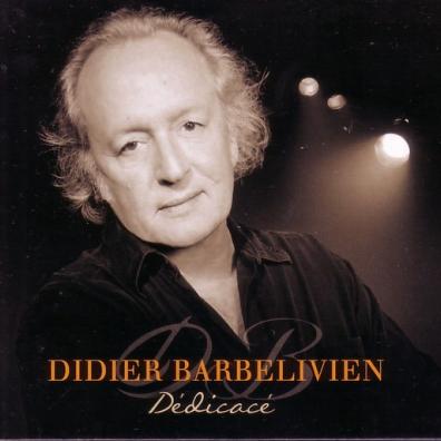 Didier Barbelivien (Дидье Барбеливьен): Dedicace