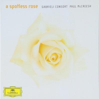 Paul McCreesh: A Spotless Rose