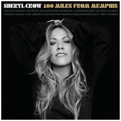 Sheryl Crow (Шерил Кроу): 100 Miles From Memphis