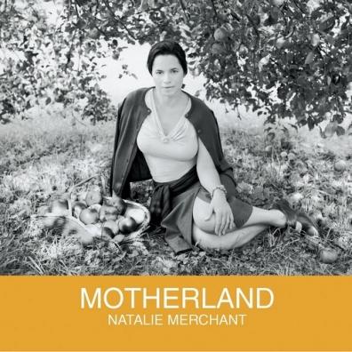 Natalie Merchant (Натали Мерчант): Motherland