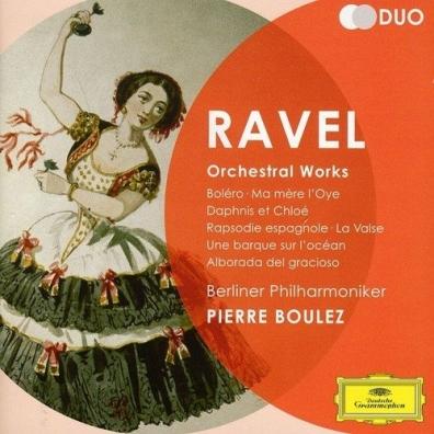 Pierre Boulez (Пьер Булез): Ravel: Orchestral Works