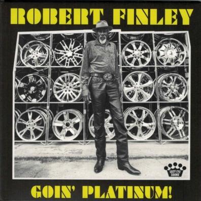 Robert Finley (Роберт Финли): Goin' Platinum!