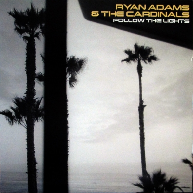 Ryan Adams (Райан Адамс): Follow The Lights