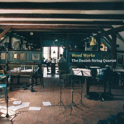 Danish String Quartet: Wood Works