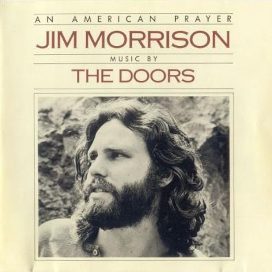 The Doors (Зе Дорс): An American Prayer - Jim Morrison - Music By The Doors