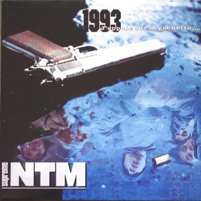 Suprême NTM: 1993... J'Appuie Sur La Gachette