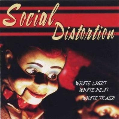 Social Distortion (Сошал Дисторшн): White Light White Heat White Trash