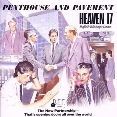 Heaven 17 (Хевен 17): Penthouse And Pavement