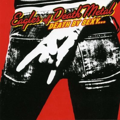 Eagles Of Death Metal (Иглз оф деад метал): Death By Sexy