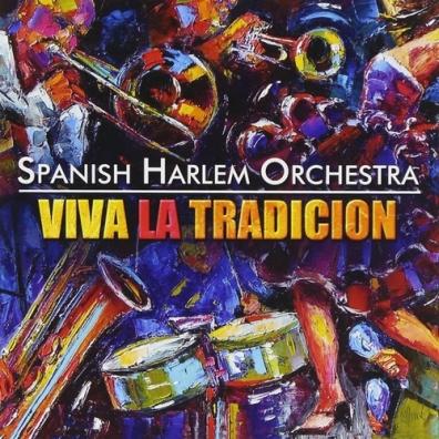 Spanish Harlem Orchestra: Viva La Tradicion