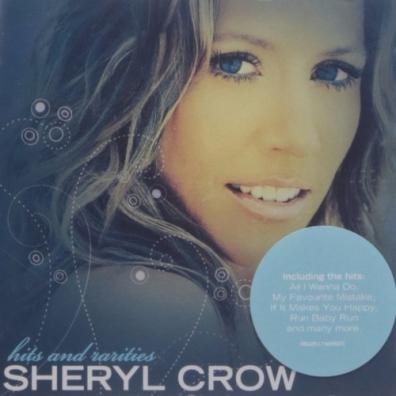 Sheryl Crow (Шерил Кроу): Sheryl Crow - Hits & Rarities