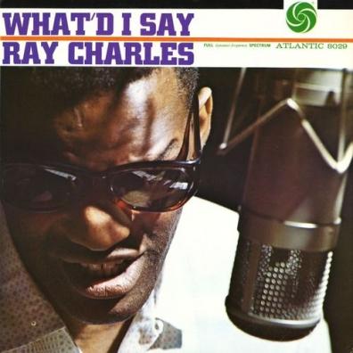 Ray Charles (Рэй Чарльз): What'd I Say