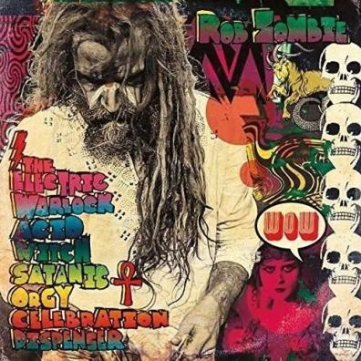 Rob Zombie (Роб Зомби): The Electric Warlock Acid Witch Satanic Orgy Celebration