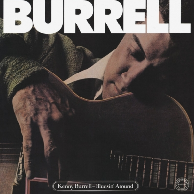 Kenny Burrell (Кенни Баррелл): Bluesin' Around
