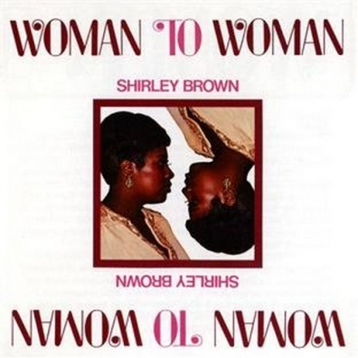 Shirly Brown (Ширли Браун): Woman To Woman