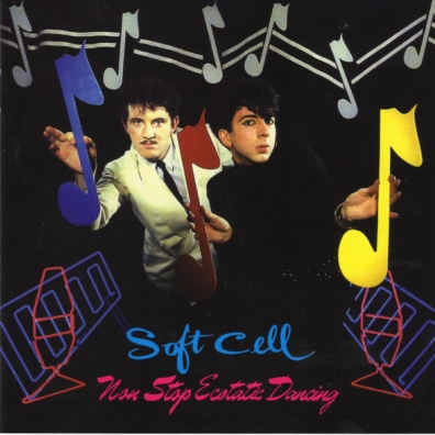 Soft Cell (Софт Селл): Non Stop Ecstatic Dancing
