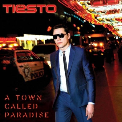 Tiesto (Тиесто): A Town Called Paradise