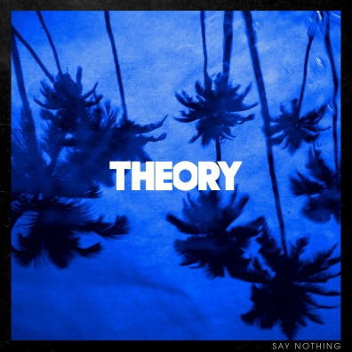 Theory Of A Deadman (Теори Оф А Дедмен): Say Nothing