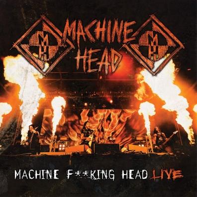 Machine Head (Машин Хеад): Machine F**King Head Live