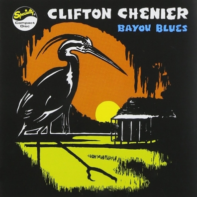 Clifton Chenier (Клифтон Шенье): Bayou Blues