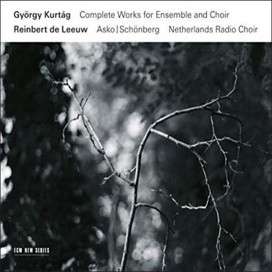 Asko Schoenberg Ensemble (Ансамбль Аско Шёнберга): Gyorgy Kurtag: Collected Works For Ensemble And Choir