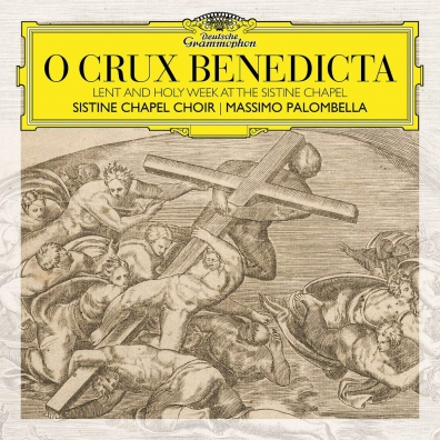 Sistine Chapel Choir (Хор Сикстинской капеллы): O Crux Benedicta. Lent and Holy Week at the Sistine Chapel