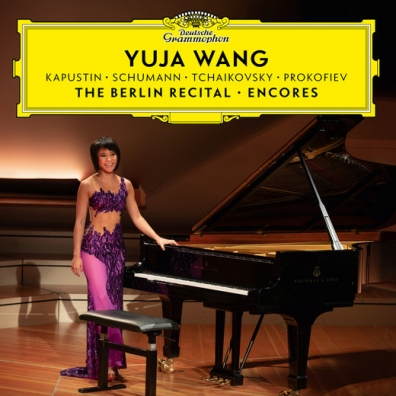 Yuja Wang (Ван Юйцзя): The Berlin Recital