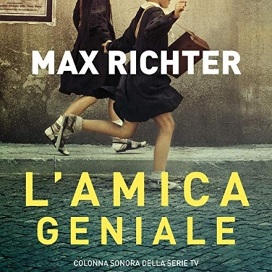 Max Richter (Макс Рихтер): My Brilliant Friend