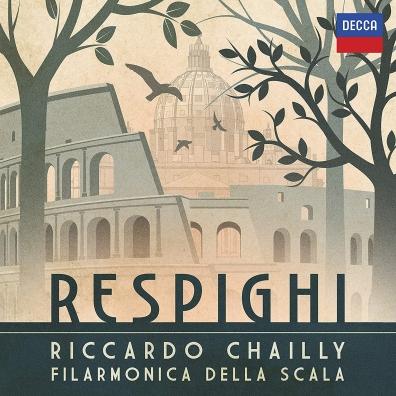 Riccardo Chailly (Рикардо Шайи): Respighi