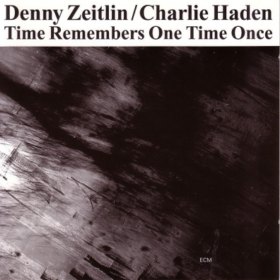 Denny Zeitlin (Денни Зейтлин): Zeitlin & Haden: Time Remembers One Time Once