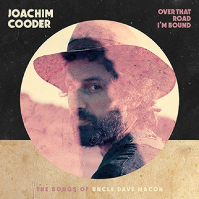 Joachim Cooder: Over That Road I'm Bound
