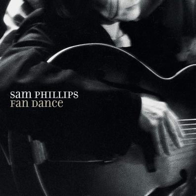 Sam Phillips: Fan Dance