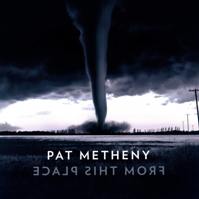 Pat Metheny (Пэт Метени): From This Place