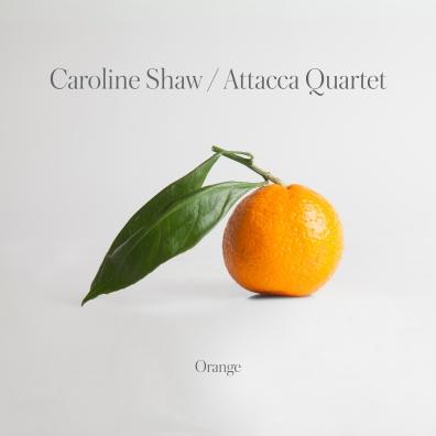 Attacca Quartet: Caroline Shaw: Orange