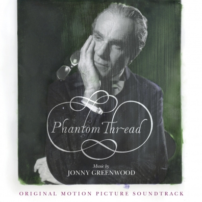 Jonny Greenwood (Джонни Гринвуд): Phantom Thread (Ost)