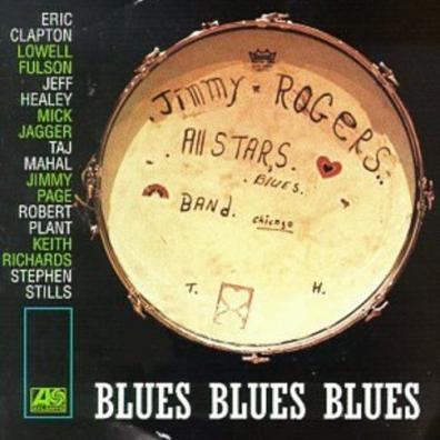 The Jimmy Rogers All-Stars: Blues Blues Blues