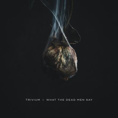 Trivium (Тривиум): What The Dead Men Say