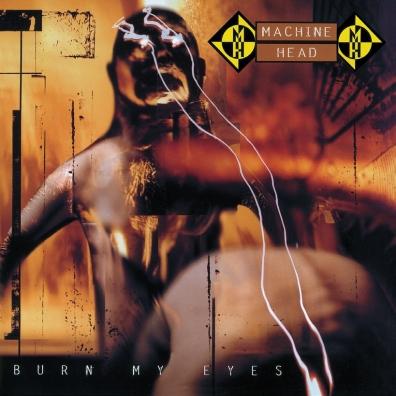 Machine Head (Машин Хеад): Burn My Eyes (Deluxe Edition)