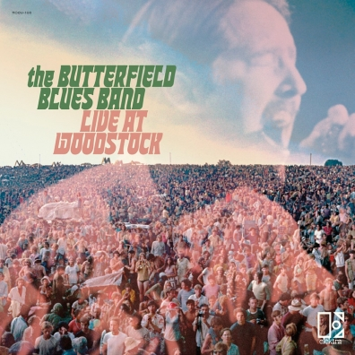 The Paul Butterfield Blues Band: Live At Woodstock