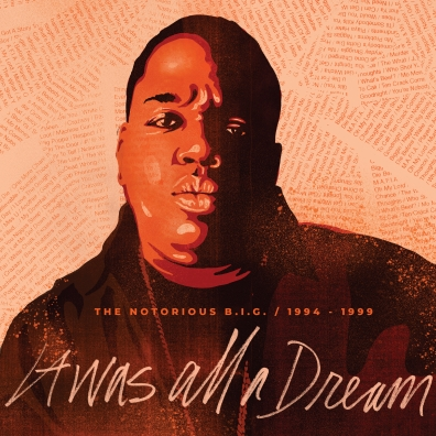 The Notorious B.I.G. (Зе Кристофер Джордж Латор Уоллес): It Was All A Dream: The Notorious B.I.G. 1994-1999 (RSD2020)