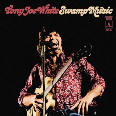 Tony Joe White (Тони Джо Уайт): Swamp Music: Monument Rarities