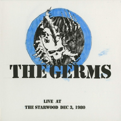 The Germs: Live At The Starwood Dec. 3, 1980