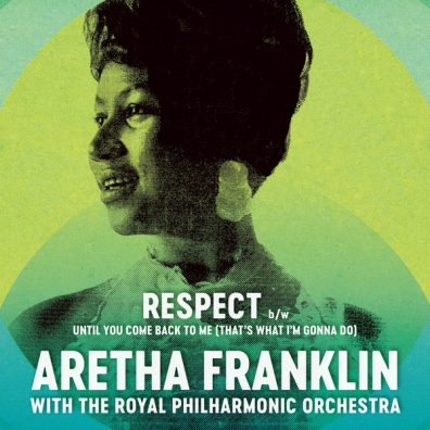 Aretha Franklin (Арета Франклин): Respect / Until You Come Back To Me (That'S What I'M Gonna Do) (RSD2019)