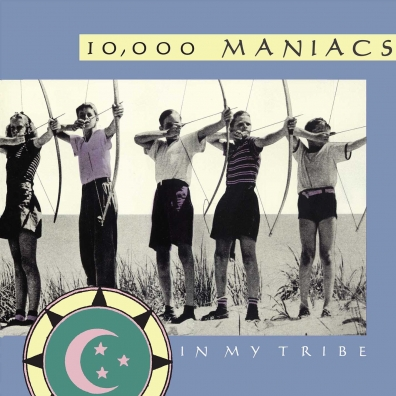 10 000 Maniacs (10,000 маникалс): In My Tribe