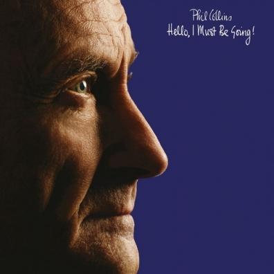 Phil Collins (Фил Коллинз): Hello, I Must Be Going