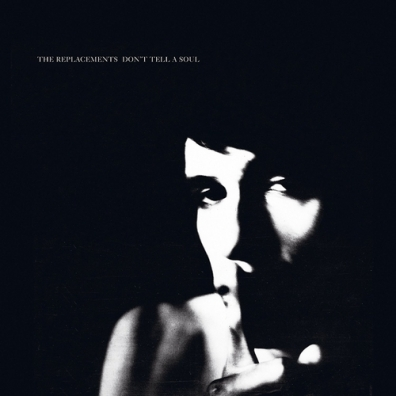The Replacements: Don'T Tell A Soul